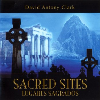 David Antony Clark - Sacred Sites (2004)
