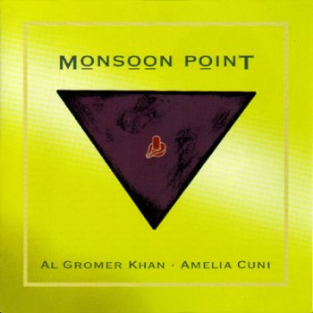 Al Gromer Khan & Amelia Cuni - Monsoon Point (1995)