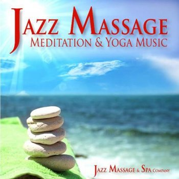 Jazz Massage and Spa Company - Meditation and Yoga Music (2010)