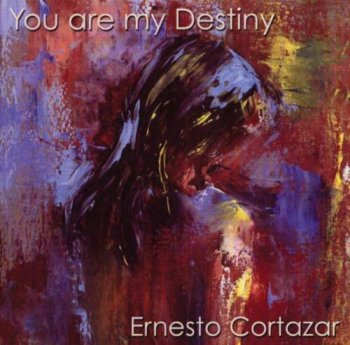 Ernesto Cortazar - You Are My Destiny (2009)