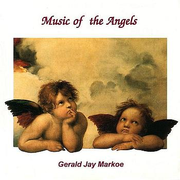 Gerald Jay Markoe - Music Of The Angels (1994)