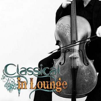 Classical in Lounge, Vol. 1 (2012)