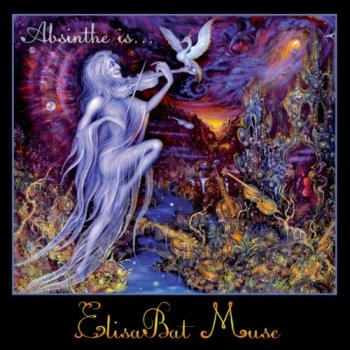 ElisaBat Muse - Absinthe is... (2012)