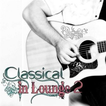 Classical In Lounge Vol.2 (2012)