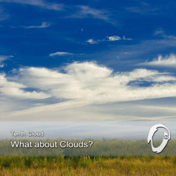 Tenth Cloud - What about clouds? (2012)