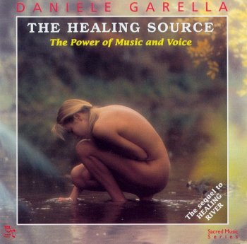 Daniele Garella - The Healing Source - The Power of Music and Voice  (1998)