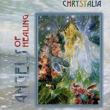 Chrystalia Ensemble - Angels Of Healing (2000)
