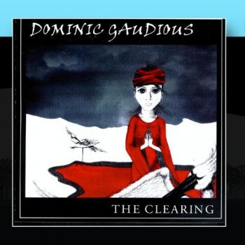 Dominic Gaudious - The Clearing (2002)