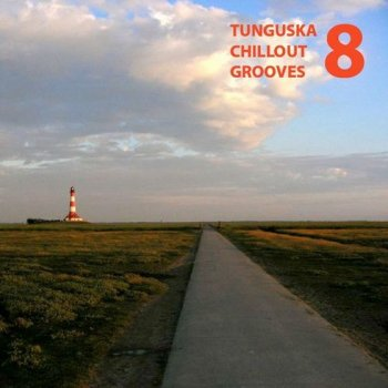 Tunguska Chillout Grooves Vol. 8 (2012)