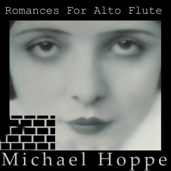 Michael Hoppe & Tim Wheater - Romances For Alto Flute 1-2 (1996-1997)