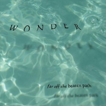 Wonder - Far Off the Beaten Path (2012)