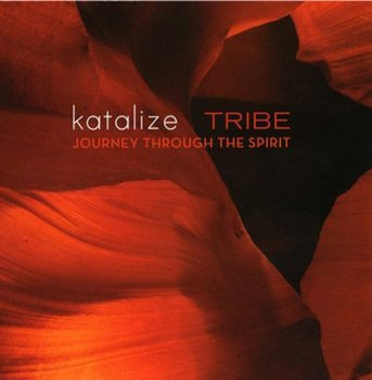 Katalize - Tribe: Journey Through the Spirit (2006)