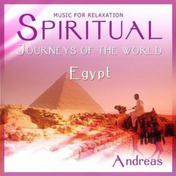Andreas - Spiritual Journeys of the World. Egypt (2007)