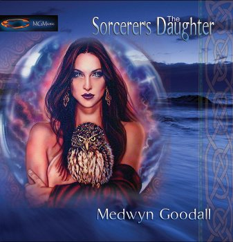 Medwyn Goodall - The Sorcerer's Daughter (2006)