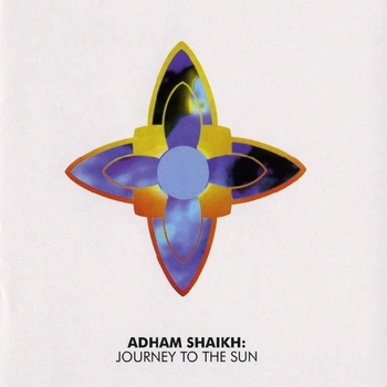 Adham Shaikh - Journey To The Sun (2006)