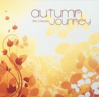 Eric Chiryoku - Autumn Journey (2012)