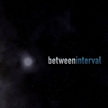 Between Interval  (2004-2009)