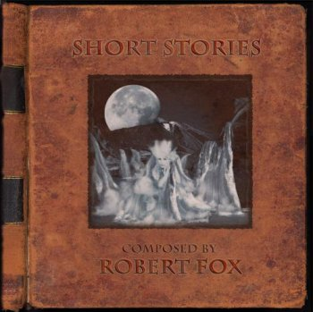 Robert Fox - Short Stories (2011)
