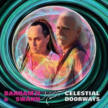 Bahramji And Swann - Celestial Doorways (2012)