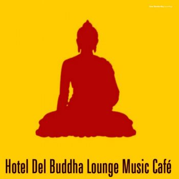 Hotel Del Buddha Lounge Music Cafe (2012)