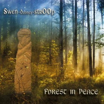 Swen (Dzoncy) strOOp - Forest in Peace (2012)