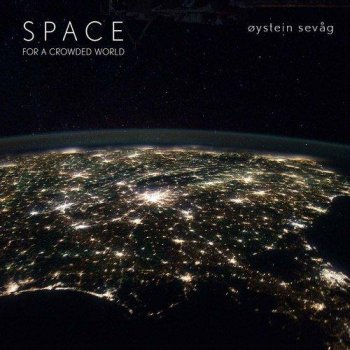 Oystein Sevag - Space For A Crowded World (2012)