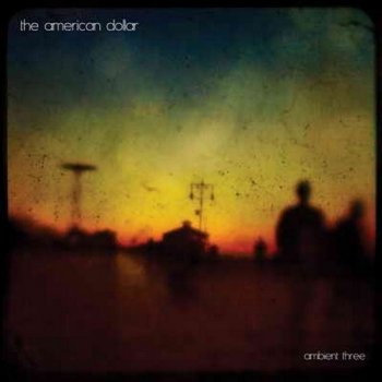 The American Dollar - Ambient Three (2012)