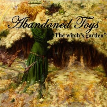Abandoned Toys - The Witch's Garden (2007)