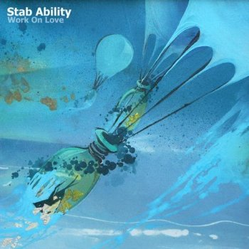 Stab Ability - Work On Love (2012)