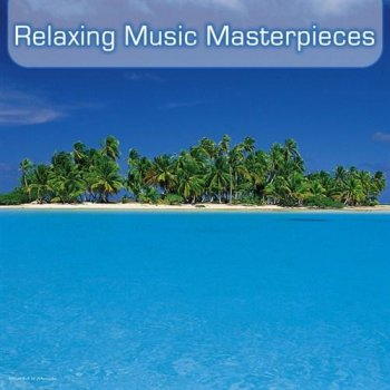 Relaxing Music Masterpieces (2012)