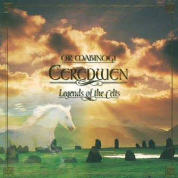 Ceredwen - O'r Mabinogi, Legends Of The Celts (1997)