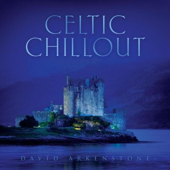 David Arkenstone - Celtic Chillout (2010)