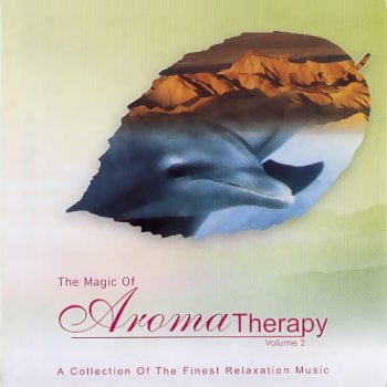 The Magic Of Aromatherapy Vol.2  2CD (2002)