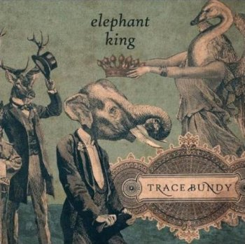 Trace Bundy - Elephant King (2012)