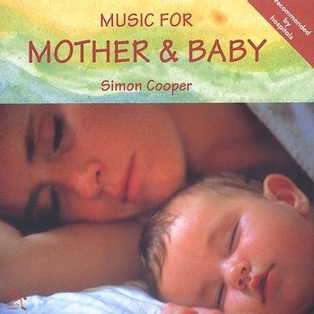 Simon Cooper - Music For Mother & Baby (1997-2004)