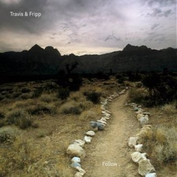 Travis & Fripp - Follow (2012)