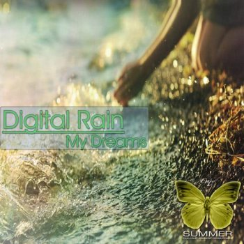 Digital Rain - My Dreams (2012)