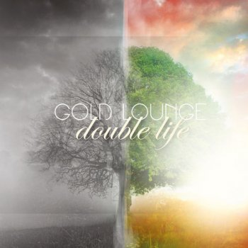 Gold Lounge – Double Life (2012)