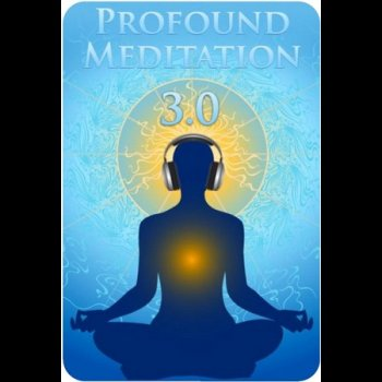Profound Meditation Program 3.0 (2012)