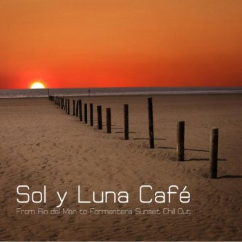 Chillout Lounge Summertime Cafe - Sol y Luna Cafe (2012)
