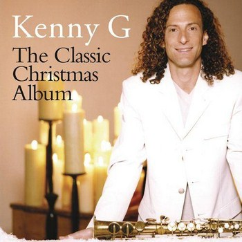 Kenny G - The Classic Christmas Album (2012)