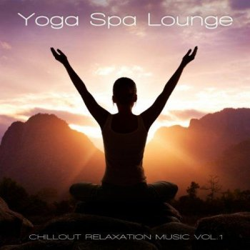 Yoga Spa Lounge - Chillout Relaxation Music (2012)