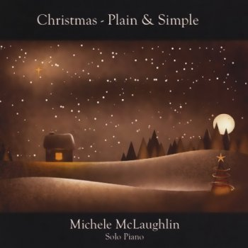 Michele McLaughlin - Christmas. Plain & Simple (2006-2012)