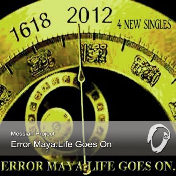 Messiah Project - Error Maya. Life Goes On. EP (2012)