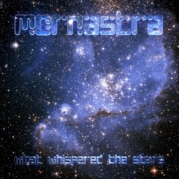 Mornastra - What Whispered the Stars (2012)
