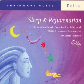 Dr. Jeffrey Thompson - Brainwave Suite: Sleep & Rejuvenation (2007)