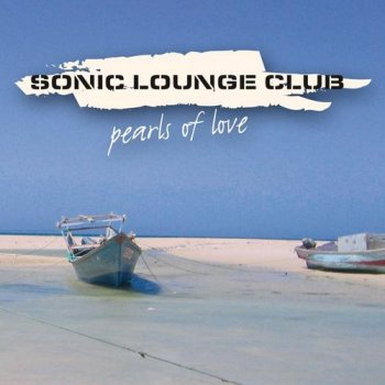 Sonic Lounge Club - Pearls Of Love (2013)