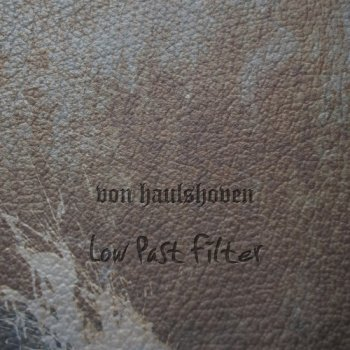 Von Haulshoven - Low Past Filter (2012)