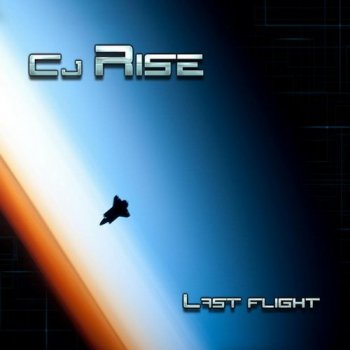 Cj Rise - Last Flight (2013)