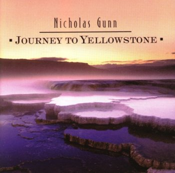 Nicholas Gunn - Journey To Yellowstone (2003)